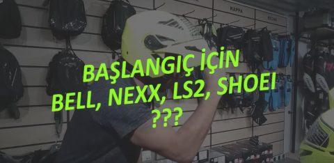 Başlangıç için Hangisi? Bell, Nexx, LS2, Shoei