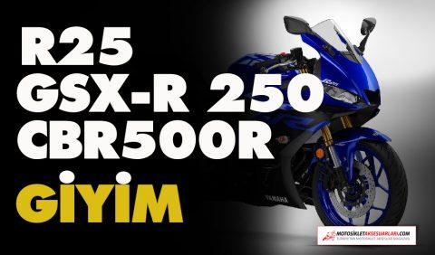 R25, GSX-R 250, CBR500R Motosikletlere uygun giyim önerileri