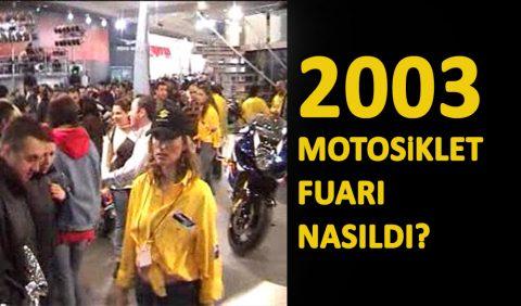 16 Yıl Önce Motosiklet Fuarı Nasıldı? Burada Tarih Yatıyor