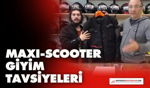 Maxi-Scooter Giyim Tavsiyeleri