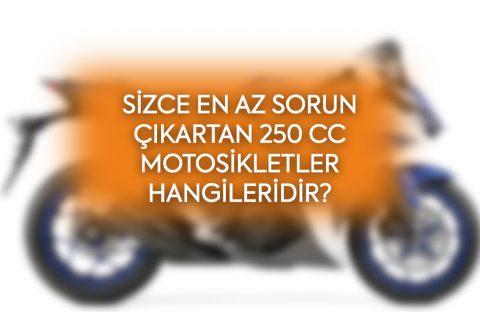 Sizce en az sorun çıkartan 250 cc motosikletler hangileridir?