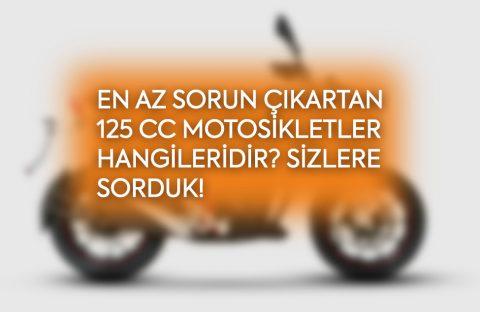 En az sorun çıkartan 125 cc motosikletler hangileridir? Sizlere sorduk!