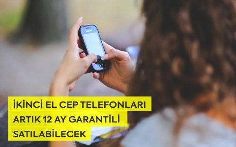 İkinci el cep telefonları artık 12 ay garantili satılabilecek